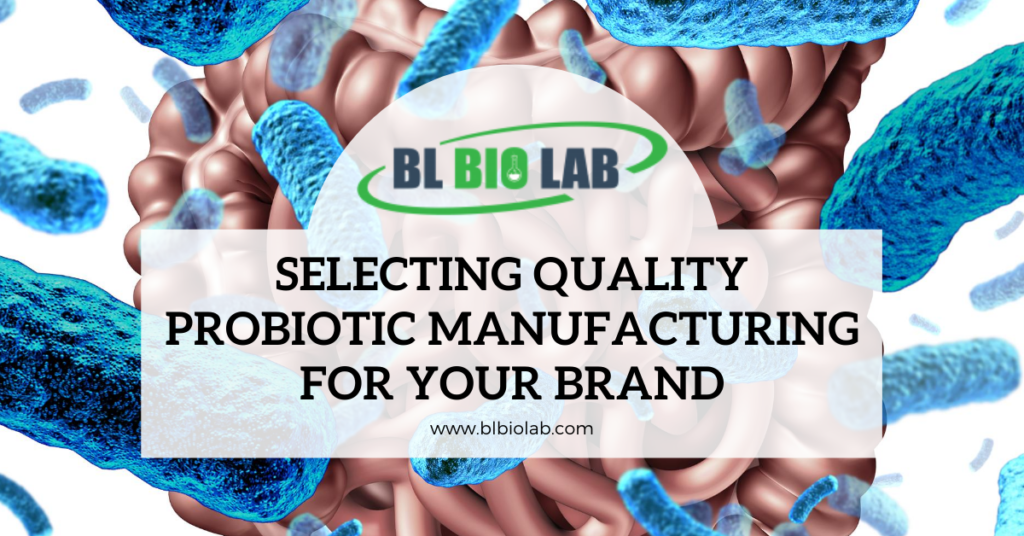 Selecting Quality Probiotic Manufacturing For Your Brand