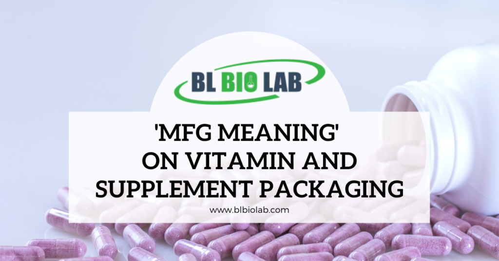 Mfg Meaning on Vitamin and Supplement Packaging