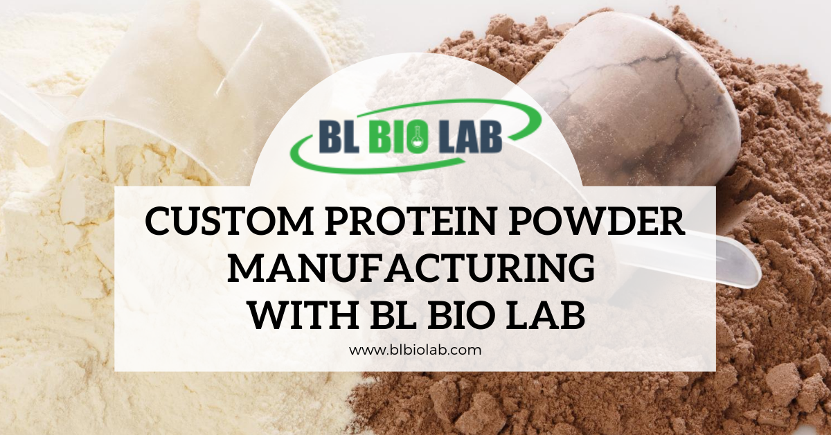 Custom Protein Powder Manufacturing with BL Bio Lab