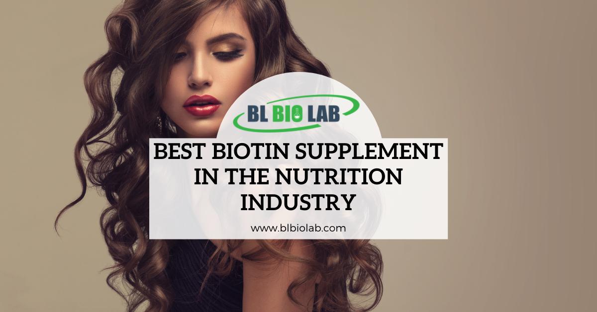 Best Biotin Supplement in the Nutrition Industry